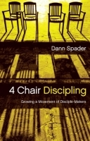 4 Chair Discipling - Growing a Movement of Disciple-Makers