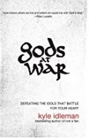 Gods at War by Kyle Idelman